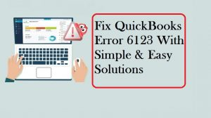 How To Resolve QuickBooks Error 6123